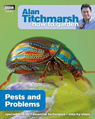 Alan Titchmarsh How to Garden: Pests and Problems from BBC Books