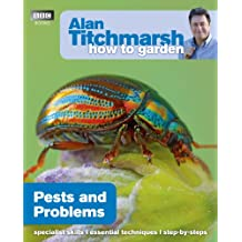 How to Garden: Pests and Problems