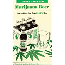 Marijuana Beer: How to Make Your Own Hi-Brew Beer