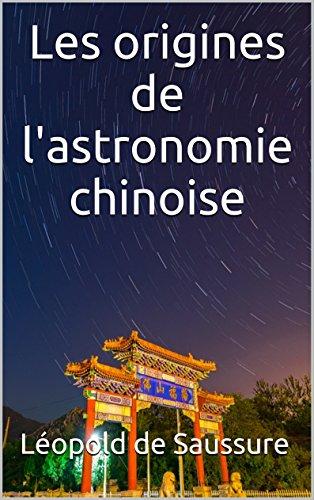 Les origines de l'astronomie chinoise par Léopold de Saussure