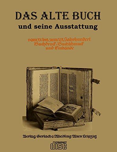 Das alte Buch und seine Ausstattung Buchdruck Buchschmuck u. Einbände 15.-19. Jh auf CD