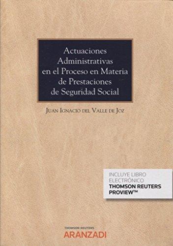 Actuaciones administrativas en el proceso en materia de prestaciones de Seguridad Social (Papel + e-book) (Monografía)