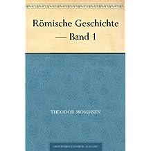 Römische Geschichte — Band 1