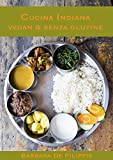 CUCINA INDIANA VEGAN & SENZA GLUTINE (Cucina Etnica Vegana) (Italian Edition)