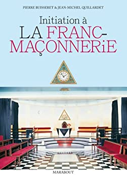 Initiation à la franc-maçonnerie (Hors collection)