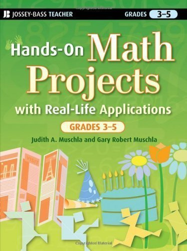Hands-On Math Projects with Real-Life Applications, Grades 3-5 by Muschla, Judith A. Published by Jossey-Bass 1st (first) edition (2009) Paperback