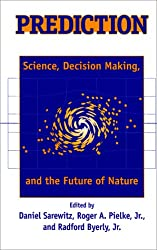 Prediction: Science, Decision Making and the Future of Nature