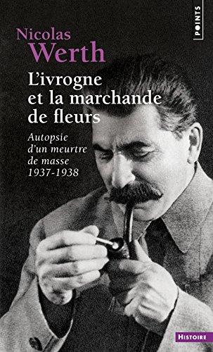 L'Ivrogne et la marchande de fleurs. Autopsie d'un meurtre de masse 1937-1938