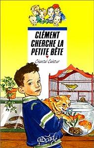 """Afficher """"Clement cherche la petite bete"""""""