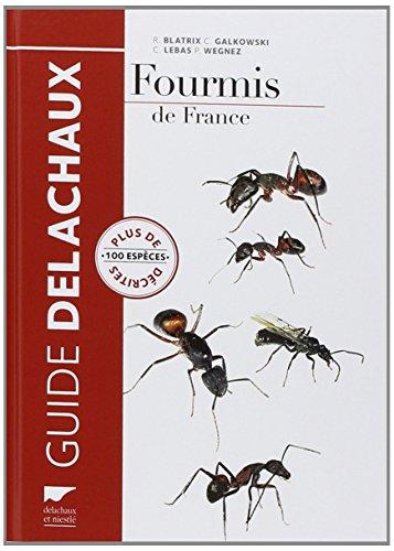 Fourmis de France. Plus de 100 espèces décrites par Rumsais Blatrix