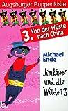 Augsburger Puppenkiste - Jim Knopf und die Wilde 13: 3. Von der Wüste nach China [VHS]