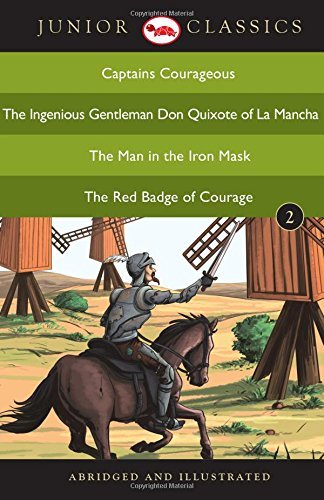 Junior Classics Book 2: Captains Courageous, The Ingenious Gentleman Don Quixote of La Mancha, The Man in the Iron Mask, The Red Badge of Courage by Red Turtle Publications (2016-02-15)