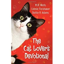 The Cat Lover's Devotional by M.R. Wells (2011-08-01)