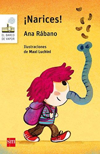 ¡Narices! por Ana Rábano Alonso