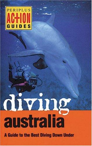 Diving Australia (Periplus Action Guides)