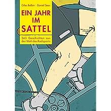 Ein Jahr im Sattel: 365 Geschichten aus der Welt des Radsports