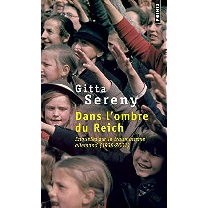 Dans l'ombre du Reich - Enquêtes sur le traumatisme allemand (1938-2001)