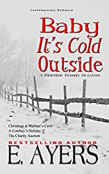 Contemporary Romance: Baby It's Cold Outside-A Wintertime Treasury for Lovers (English Edition)