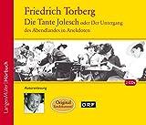 Die Tante Jolesch (CD): oder Der Untergang des Abendlandes in Anekdoten - Friedrich Torberg