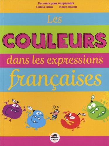 Descargar Libro Les couleurs dans les expressions françaises de Laetitia Pelisse