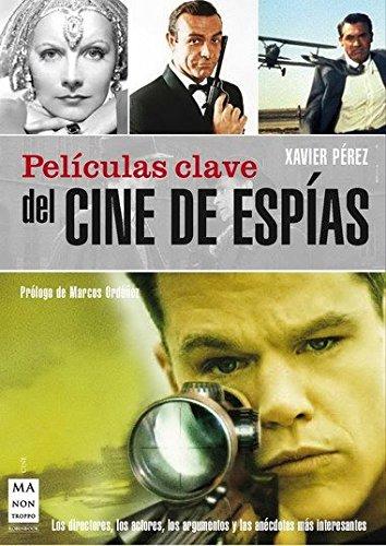 Películas clave del cine de espías por Xavier Pérez i Torío
