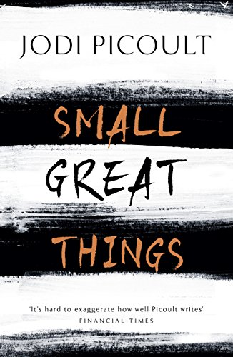 Small Great Things: 'To Kill a Mockingbird for the 21st Century' by [Picoult, Jodi]
