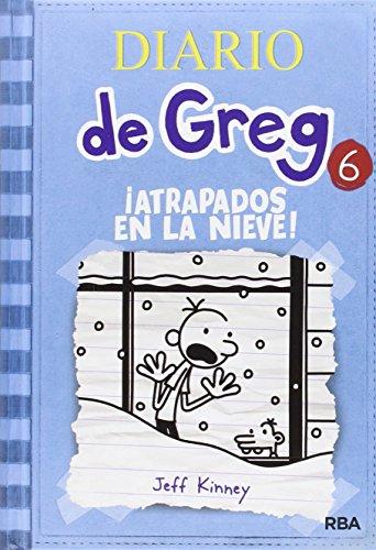 Diario de Greg 6: ¡Atrapados en la nieve! (Ficcion Kids (molino)) por Jeff Kinney