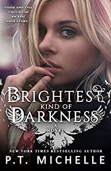 Brightest Kind of Darkness: Book 1 by [Michelle, P.T., Patrice Michelle]