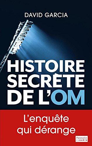 Histoire secrète de l'OM (EnQuête) par David Garcia