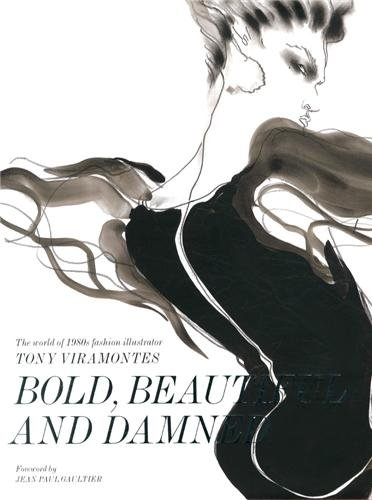 Bold, Beautiful and Damned: The World of 1980s Fashion Illustrator Tony Viramontes