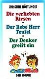 Die verliebten Riesen / Der liebe Herr Teufel / Der Denker greift ein [3 Romane].