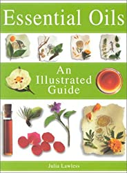 Essential Oils: An Illustrated Guide by Julia Lawless (2001-11-25)