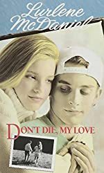 (DON'T DIE, MY LOVE ) By McDaniel, Lurlene (Author) mass_market Published on (07, 1995)