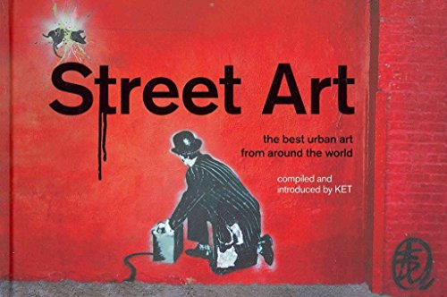 [(Street Art : The Best Urban Art from Around the World)] [By (author) Alan Ket] published on (June, 2011)