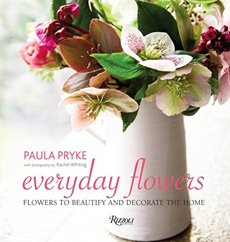 Everyday Flowers: Flowers to Beautify and Decorate the Home par Paula Pryke