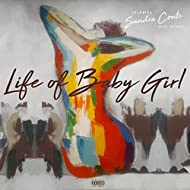 Life of Baby Girl [Explicit]