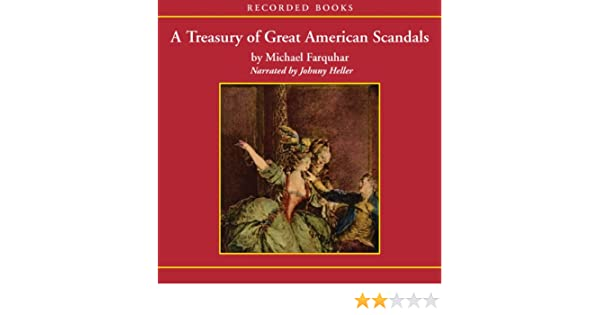 A Treasury Of Great American Scandals Audio Download Amazon