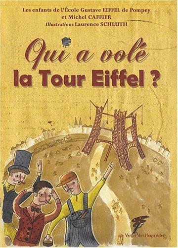 Qui a volé la Tour Eiffel ? par Michel Caffier