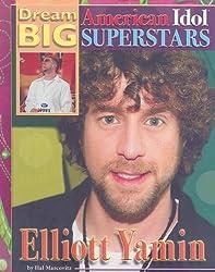 Elliott Yamin (Dream Big: American Idol Superstars) by Hal Marcovitz (2009-10-15)