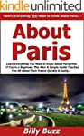 About Paris: Learn Everything You Nee...