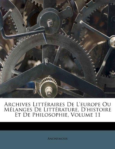 Archives Littéraires De L'europe Ou Mélanges De Littérature, D'histoire Et De Philosophie, Volume 11