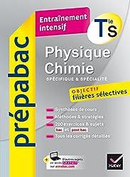 Physique-Chimie Tle S (spécifique & spécialité) - Prépabac Entraînement intensif: objectif filières sélectives - Terminale S