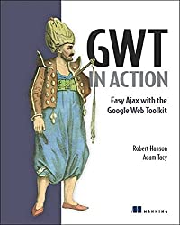 [(GWT in Action : Easy Ajax with the Google Web Toolkit)] [By (author) Robert Hanson ] published on (June, 2007)