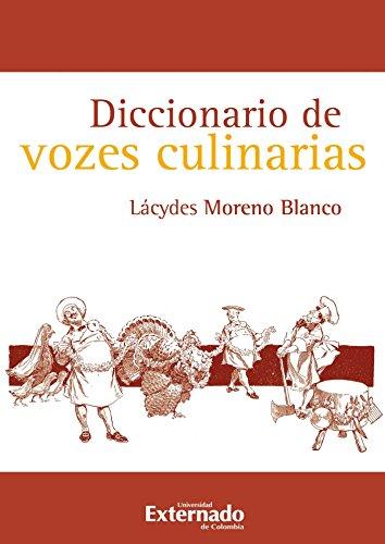 Diccionario de vozes culinarias por Lácydes Moreno Blanco