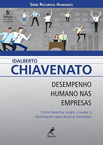Desempenho Humano nas Empresas: Como Desenhar Cargos e Avaliar o Desempenho para Alcançar Resultados (Série Recursos Humanos)