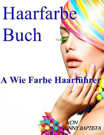 Haarfarbe Buch: A Wie Farbe Haarführer (German Edition) eBook: Penny ...
