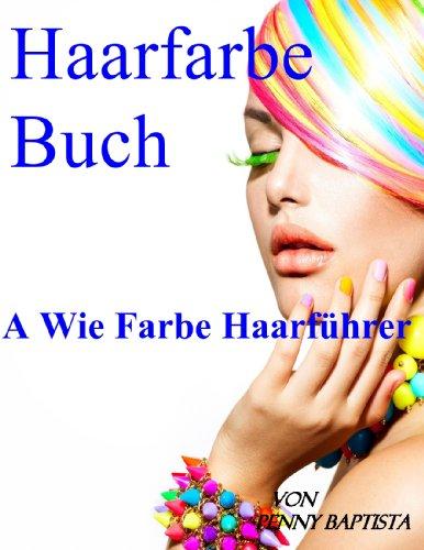 Haarfarbe Buch: A Wie Farbe Haarführer