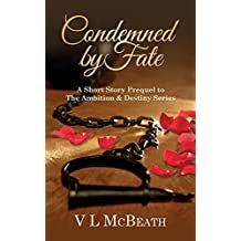 Condemned By Fate: A Short Story Prequel to The Ambition & Destiny Series