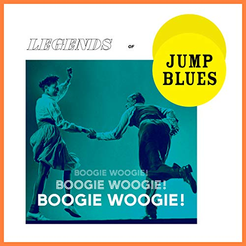 Boogie Woogie! Legends Of Jump Blues