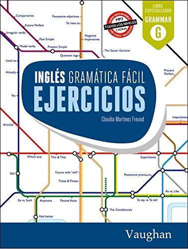 Inglés Gramática Fácil Ejercicios por Claudia Martínez Freund